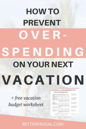 About 68% of Americans spend more than they planned for on vacation because they didn't create a vacation budget. Learn how to prevent overspending on your next vacation! (+ free vacation budget worksheet!) vacation budget | prevent overspending on vacation | how to budget | create a budget