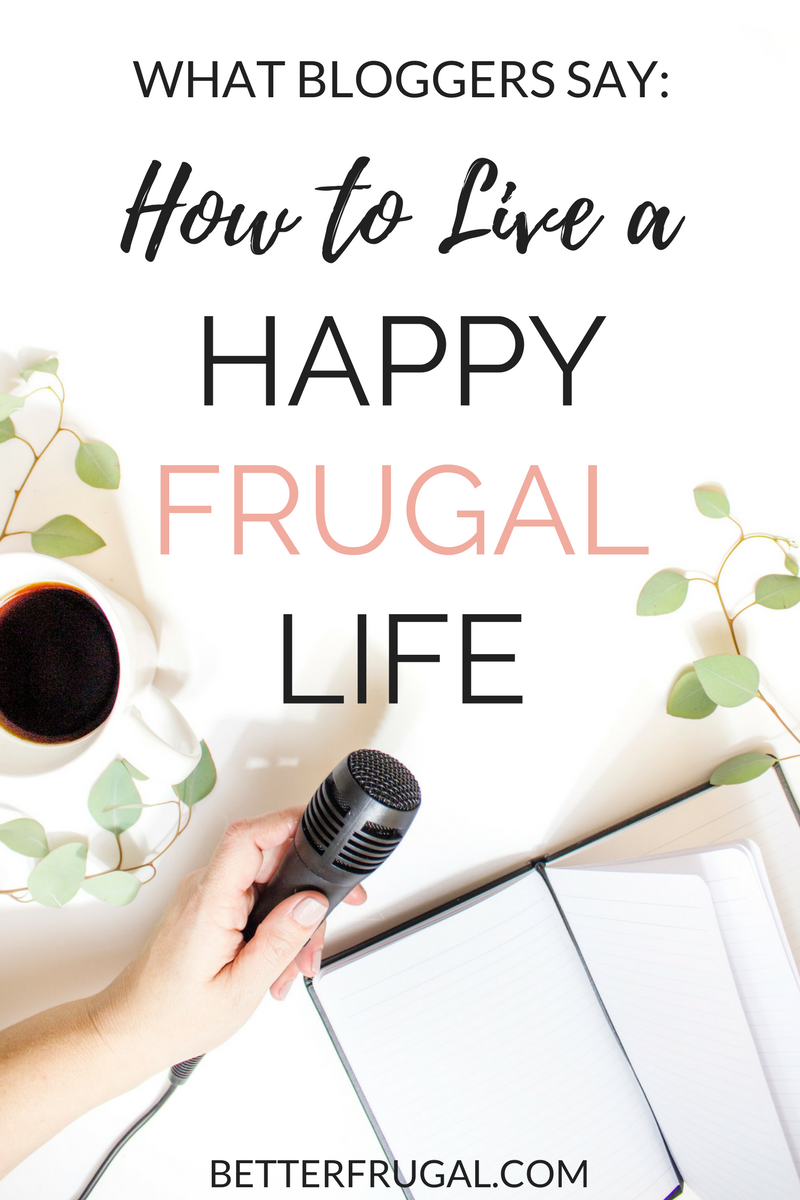 how to live frugally Living frugally requires dedication, examination and changes in lifestyle people wanting to live a more frugal lifestyle should take a close look at where they can reduce their expenditures.